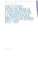 Facultas philosophica Universitatis Comenianae Bratislavensis 1921-1971