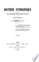 Doctrine pathogénique fondée sur le digénisme phlegmati-toxique et ses composés morbides