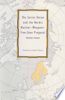 The Soviet Union and the Nordic Nuclear Weapons Free Zone Proposal