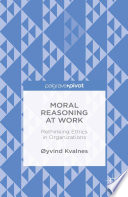 Ebook Moral Reasoning at Work: Rethinking Ethics in Organizations Epub Ø. Kvalnes Apps Read Mobile
