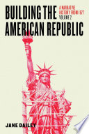 Building the American Republic  Volume 2