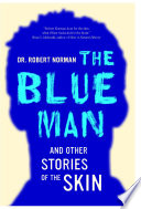The Blue Man And Other Stories Of The Skin book