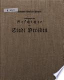 Topographische Geschichte der Stadt Dresden