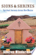 Signs   Shrines  Spiritual Journeys Across New Mexico