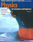 Student Solutions Manual and Study Guide for Serway and Jewett s Physics for Scientists and Engineers  Sixth Edition
