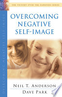 Overcoming Negative Self-Image : victory in life. do you often wonder what...