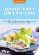 Das Kochbuch zur DASH Di  t