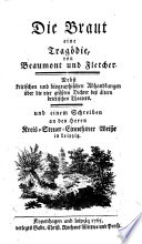 Die Braut  eine Trag  die  von Beaumont und Fletcher  Nebst kritischen und biographischen Abhandlungen   ber die vier gr  ssten Dichter des   ltern brittischen Theaters  etc   The translator s introductory epistle signed  G   i e  H  W  von Gerstenberg