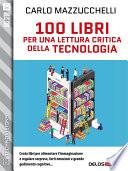100 libri per una lettura critica della tecnologia