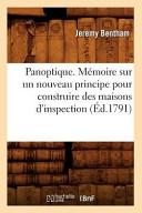 Panoptique   Memoire Sur Un Nouveau Principe Pour Construire Des Maisons D Inspection  Ed 1791