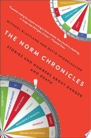 The Norm Chronicles: Stories and Numbers About Danger and Death - ISBN:9780465085699