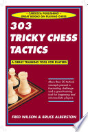 303 Tricky Chess Tactics : tactical problems are not only...