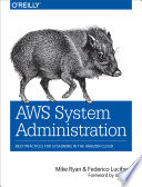 AWS System Administration : as amazon web services, cloud computing is more...