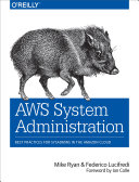 AWS System Administration : as amazon web services, cloud computing is...
