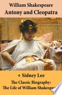 Antony and Cleopatra  The Unabridged Play    The Classic Biography  The Life of William Shakespeare