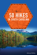 50 Hikes in South Carolina (Explorer's 50 Hikes) Book