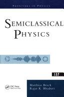 Semiclassical Physics