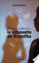 Ames soeurs   la silhouette de Kountiba