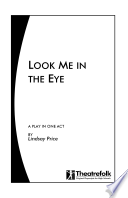 Look Me In The Eye A Play In One Act