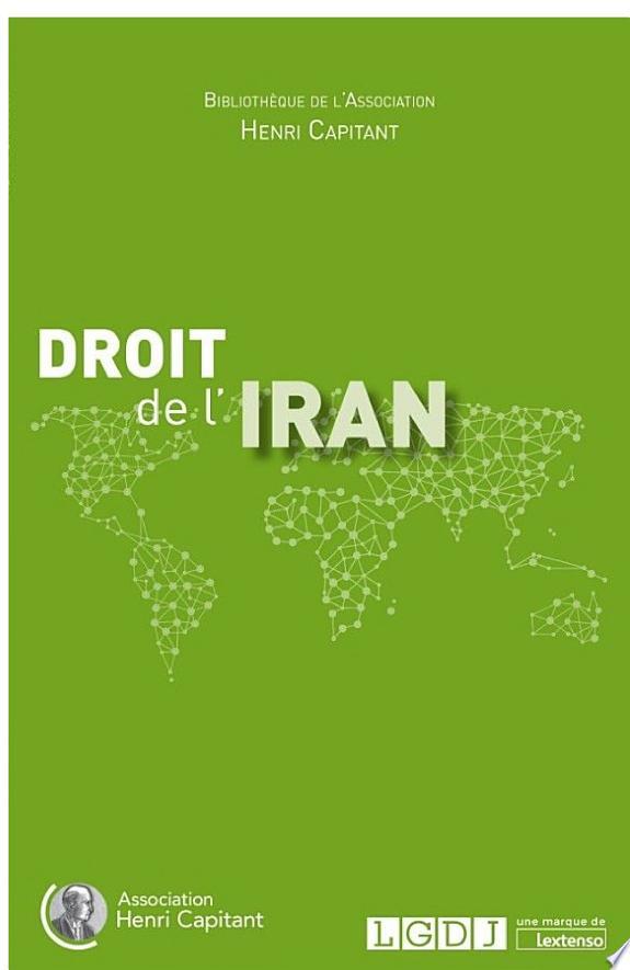 Droit de l'Iran / [Mahmoud Erfani (dir.)].- Issy-les-Moulineaux : LGDJ, une marque de Lextenso , DL 2017