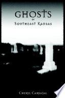 Ghosts of Southeast Kansas