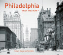 Philadelphia  Then and Now r