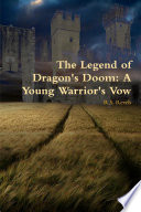 The Legend Of Dragon S Doom A Young Warrior S Vow