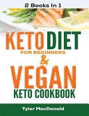 Keto Diet For Beginners And Vegan Keto Cookbook