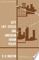 City Life Cycles and American Urban Policy