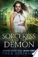 Vampire Addictions book 3 The Sorceress and the Demon: