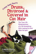 Drunk  Divorced   Covered in Cat Hair