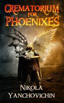 Crematorium for Phoenixes