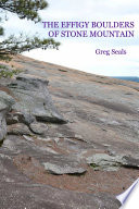 The Effigy Boulders Of Stone Mountain book
