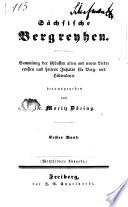 Sächsische Bergreyhen: Sammlung der schönsten alten und neuen Lieder ernsten und heitern Inhalts für Berg- und Hüttenleute herausgegeben von Moritz Doering