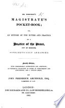 Dr  Robinson s Magistrate s Pocket Book     Second edition  with considerable alterations and additions by J  F  Archbold
