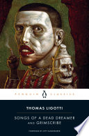 "Songs Of A Dead Dreamer And Grimscribe : horror fiction"" (the washington post) thomas ligotti's..."