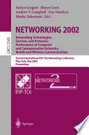 NETWORKING 2002  Networking Technologies  Services  and Protocols  Performance of Computer and Communication Networks  Mobile and Wireless Communications
