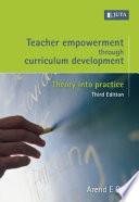 Teacher Empowerment Through Curriculum Development