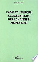 L'Asie et l'Europe accélérateurs des échanges mondiaux