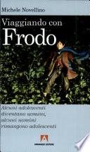 Viaggiando con Frodo
