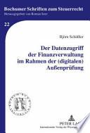 Der Datenzugriff der Finanzverwaltung im Rahmen der (digitalen) Aussenprüfung