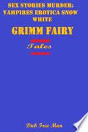 Sex Stories Murder  Vampires Erotica Snow White Grimm Fairy Tales