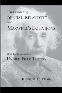 Understanding Special Relativity and Maxwell s Equations