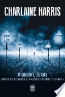 Midnight, Texas (Tome 1) - Simples mortels, passez votre chemin ! Remarquer Mais C Est Justement La Que Manfred
