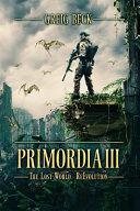 Primordia 3 The Lost World Re Evolution