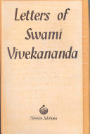 Letters of Swami Vivekananda Swami Vivekananda As Seen Through His Letters
