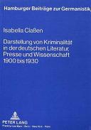 Darstellung Von Kriminalit T In Der Deutschen Literatur Presse Und Wissenschaft
