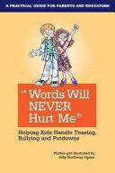Words Will Never Hurt Me: Helping Kids Handle Teasing, Bullying and Putdowns Pdf/ePub eBook