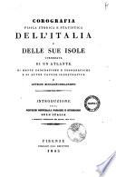 Corografia fisica  storica e statistica dell Italia e delle sue isole  corredata di un atlante  di mappe geografiche e topografiche  e di altre tavole illustrative di Attilio Zuccagni Orlandini