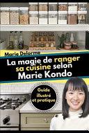 La magie de ranger sa cuisine selon Marie Kondo